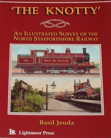 The Knotty - All Illustrated Survey of the North Staffordshire Railway, by Basil Jeuda